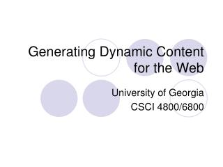 Generating Dynamic Content for the Web