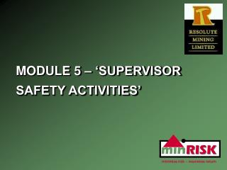 MODULE 5 – 'SUPERVISOR SAFETY ACTIVITIES'