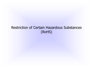 Restriction of Certain Hazardous Substances (RoHS)