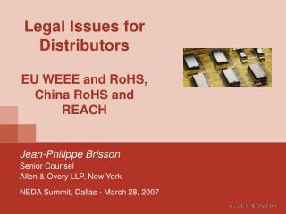 Legal Issues for Distributors EU WEEE and RoHS, China RoHS and REACH