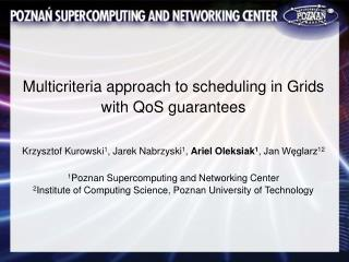 Multicriteria approach to scheduling in Grids with QoS guarantees