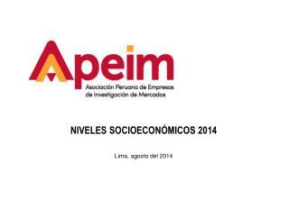 NIVELES  SOCIOECONÓMICOS 2014 Lima,  agosto del 2014