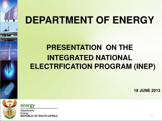 DEPARTMENT OF ENERGY PRESENTATION  ON THE  INTEGRATED NATIONAL ELECTRFICATION PROGRAM (INEP)