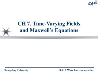 CH 7. Time-Varying Fields  and Maxwell's Equations