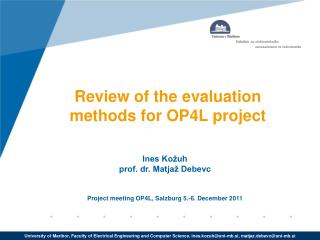 Review of the evaluation methods for  OP4L  project