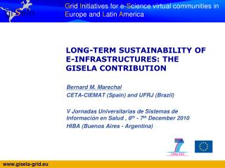 LONG-TERM SUSTAINABILITY OF E-INFRASTRUCTURES: THE GISELA CONTRIBUTION