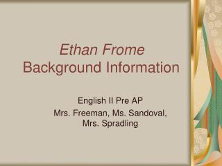 Ethan Frome  Background Information