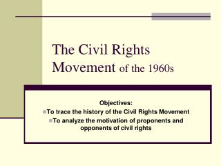 The Civil Rights Movement  of the 1960s