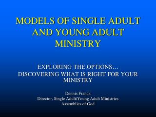 MODELS OF SINGLE ADULT AND YOUNG ADULT MINISTRY