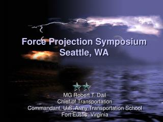 Force Projection Symposium Seattle, WA