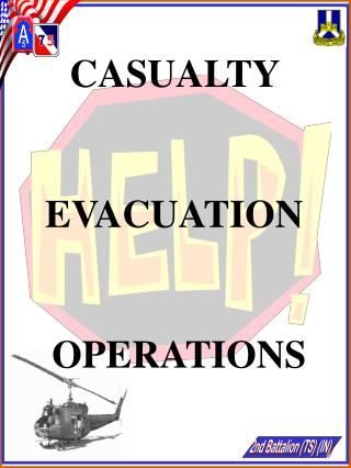 CASUALTY  EVACUATION  OPERATIONS