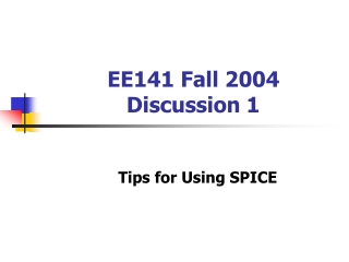 EE141 Fall 2004 Discussion 1