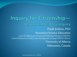 Inquiry for Citizenship— beyond laboratory inquiry