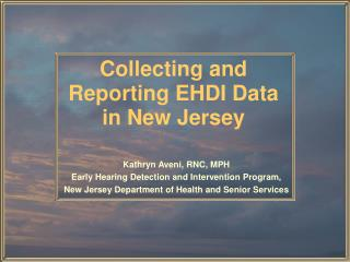 Collecting and Reporting EHDI Data in New Jersey