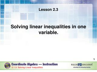 Lesson 2.3 Solving linear inequalities in one variable.