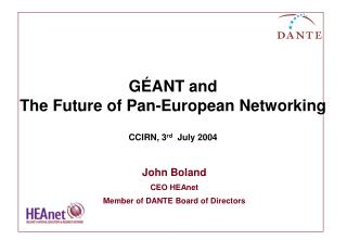 GÉANT and  The Future of Pan-European Networking CCIRN, 3 rd   July 2004