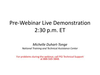 Pre-Webinar Live Demonstration 2:30 p.m. ET