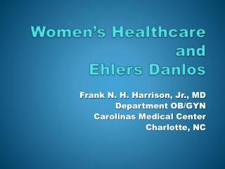 Women's Healthcare and Ehlers  Danlos