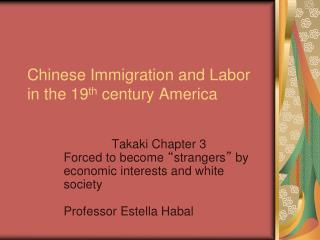Chinese Immigration and Labor in the 19 th  century America