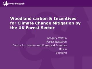 Woodland carbon & Incentives for Climate Change Mitigation by the UK Forest Sector