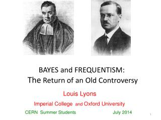 BAYES and FREQUENTISM: The  Return of an Old Controversy