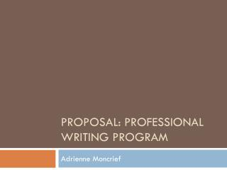 Proposal: Professional writing program