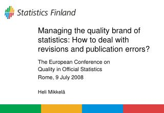 Managing the quality brand of statistics: How to deal with revisions and publication errors?