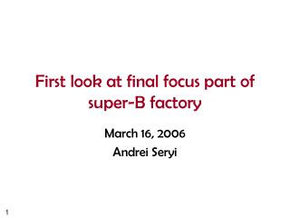 First look at final focus part of super-B factory