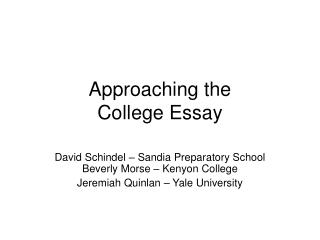 Approaching the  College Essay