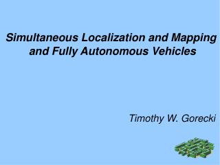 Simultaneous Localization and Mapping  and Fully Autonomous Vehicles