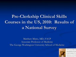 Pre-Clerkship Clinical Skills Courses in the US, 2010:  Results of a National Survey