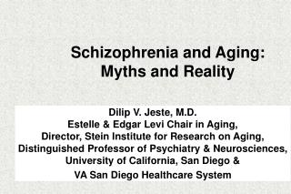 Schizophrenia and Aging: Myths and Reality