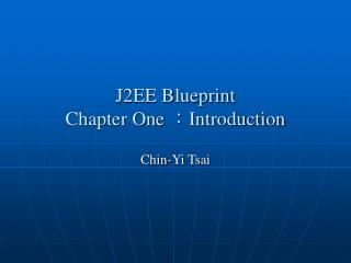 J2EE Blueprint Chapter One  ? Introduction