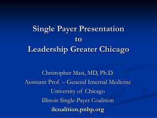 Single Payer Presentation  to  Leadership Greater Chicago