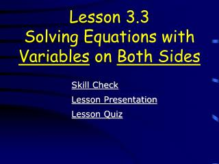 Lesson 3.3 Solving Equations with  Variables  on  Both Sides