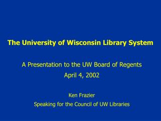 The University of Wisconsin Library System