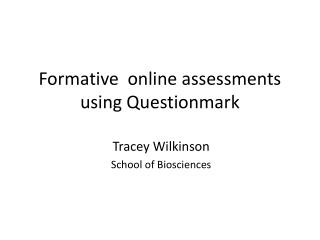 Formative  online assessments using Questionmark
