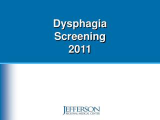 Dysphagia Screening 2011