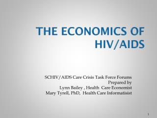 The ECONOMICS of HIV/AIDS