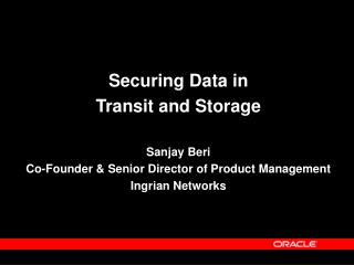 Securing Data in  Transit and Storage Sanjay Beri
