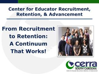 From Recruitment to Retention: A Continuum That  Works!