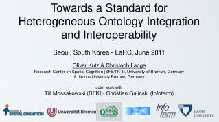 Towards a Standard for  Heterogeneous Ontology Integration  and Interoperability