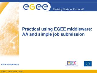 Practical using EGEE middleware:  AA and simple job submission