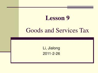 Lesson 9  Goods and Services Tax