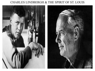 CHARLES LINDBERGH & THE SPIRIT OF ST. LOUIS