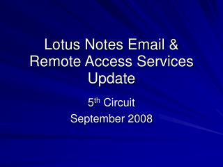 Lotus Notes Email &  Remote Access Services Update