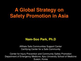 A Global Strategy on  Safety Promotion in Asia