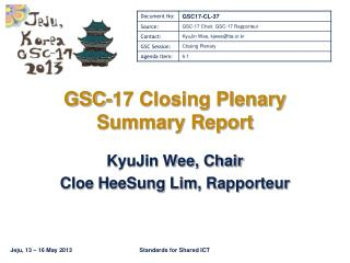 GSC-17 Closing Plenary Summary Report
