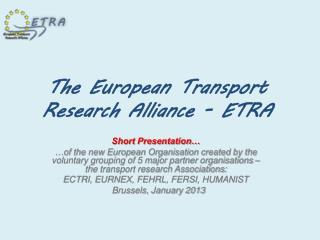 The European Transport Research Alliance - ETRA