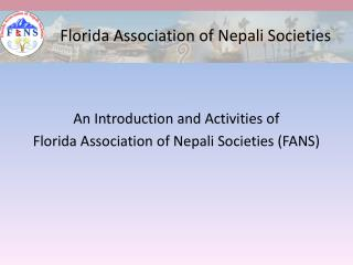 An Introduction and Activities of  Florida Association of Nepali Societies (FANS)